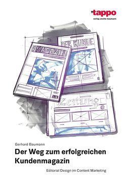 Der Weg zum erfolgreichen Kundenmagazin von Baumann,  Gerhard
