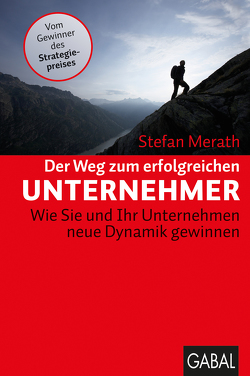 Der Weg zum erfolgreichen Unternehmer von Merath,  Stefan