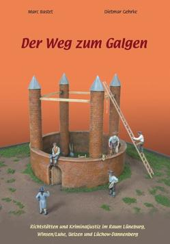 Der Weg zum Galgen von Bastet,  Marc, Gehrke,  Dietmar