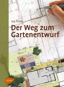 Der Weg zum Gartenentwurf von Timm,  Ina