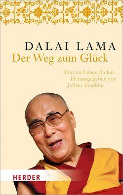 Der Weg zum Glück. von Dalai Lama,  Dalai, Hopkins,  Jeffrey, Tröndle,  Johannes