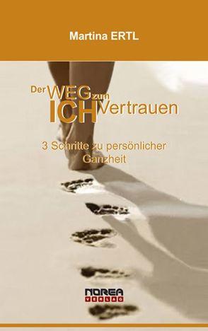 Der Weg zum Ich-Vertrauen von Ertl,  Martina, Steiner-Janesch,  Edith