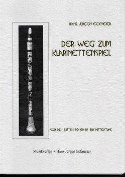 Der Weg zum Klarinettenspiel von Eckmeier,  Hans J