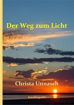 Der Weg zum Licht von Unnasch,  Christa