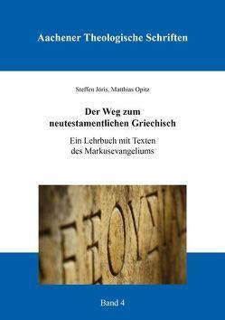 Der Weg zum neutestamentlichen Griechisch von Jöris,  Steffen, Opitz,  Matthias