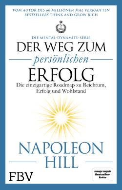 Der Weg zum persönlichen Erfolg – Die Mental-Dynamite-Serie von Hill,  Napoleon, Walter,  Birgit