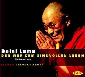 Der Weg zum sinnvollen Leben (2 CDs) von Dalai Lama XIV, Gussek,  Rainer, Lieck,  Peter
