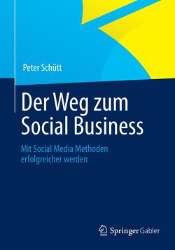 Der Weg zum Social Business von Schütt,  Peter