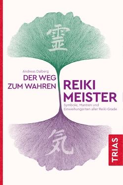 Der Weg zum wahren Reiki-Meister von Dalberg,  Andreas
