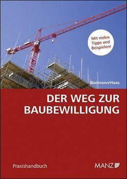 Der Weg zur Baubewilligung von Bodmann,  Michael, Haas,  Martin