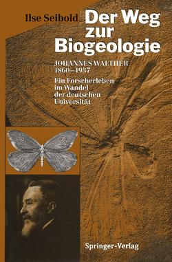 Der Weg zur Biogeologie von Seibold,  Ilse