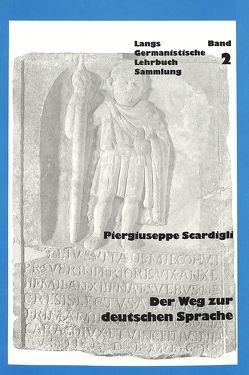 Der Weg zur deutschen Sprache von Scardigli,  Piergiuseppe