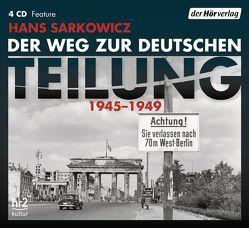 Der Weg zur deutschen Teilung von Sarkowicz,  Hans