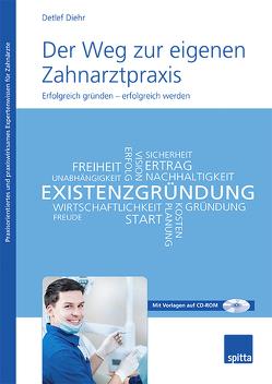 Der Weg zur eigenen Zahnarztpraxis von Diehr,  Detlef