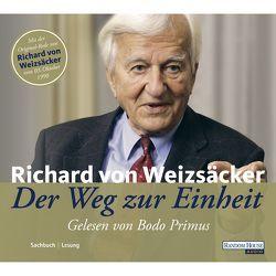 Der Weg zur Einheit von Primus,  Bodo, Weizsäcker,  Richard von