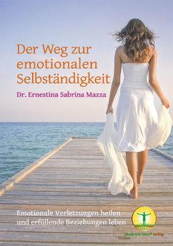 Der Weg zur emotionalen Selbständigkeit von Mazza,  Clemens, Mazza,  Dr. Ernestina