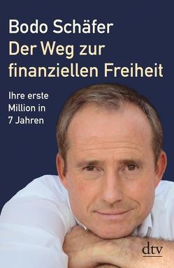 Der Weg zur finanziellen Freiheit von Schäfer,  Bodo