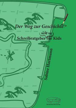Der Weg zur Geschichte von Hartmann,  Sabine