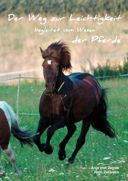 Der Weg zur Leichtigkeit begleitet vom Wesen der Pferde von Petersen,  Ruth, von Jagow,  Anja