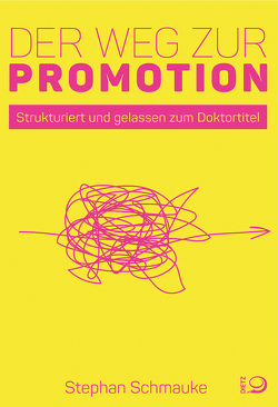 Der Weg zur Promotion von Schmauke,  Stephan
