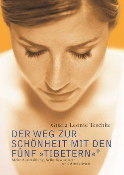 Der Weg zur Schönheit mit den Fünf 'Tibetern'® von Teschke,  Gisela Leonie