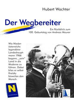 Der Wegbereiter – Andreas Maurer von Wachter,  Hubert