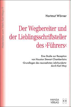 """Der Wegbereiter und der Lieblingsschriftsteller des """"Führers"""" von Wörner,  Hartmut"""