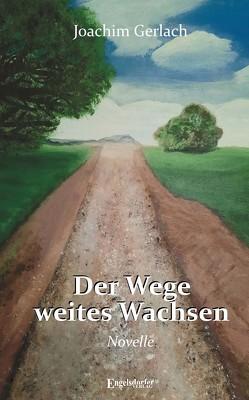 Der Wege weites Wachsen von Gerlach,  Joachim