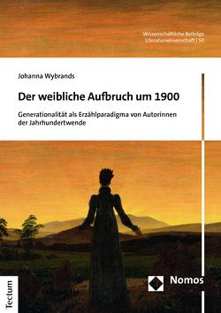 Der weibliche Aufbruch um 1900 von Wybrands,  Johanna