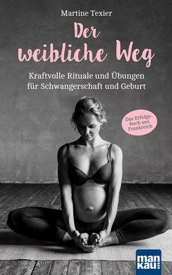 Der weibliche Weg von Engelhardt,  Susanne, Texier,  Martine
