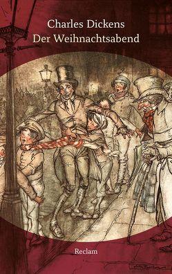 Der Weihnachtsabend von Dickens,  Charles, Geissler,  Trude, Rackham,  Arthur