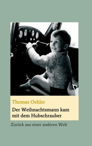 Der Weihnachtsmann kam mit dem Hubschrauber von Oehler,  Thomas