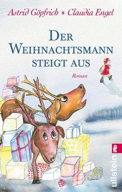 Der Weihnachtsmann steigt aus von Engel,  Claudia, Göpfrich,  Astrid