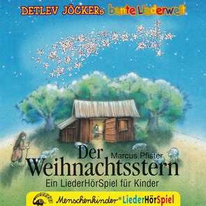 Der Weihnachtsstern – ein Liederhörspiel. Mit Instrumental-Playbacks zum Nachsingen und -spielen. von Jöcker,  Detlev, Pfister,  Marcus