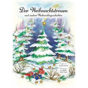 Der Weihnachtstraum und andere Weihnachtsgeschichten von Müller,  Ute, Noobs,  Heidi, Stiwich,  Undine