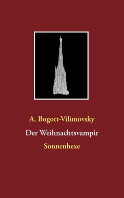 Der Weihnachtsvampir von Bogott-Vilimovsky,  A.