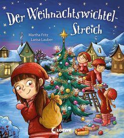 Der Weihnachtswichtel-Streich von Fritz,  Martha, Lauber,  Larisa