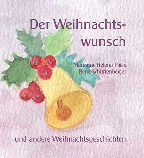Der Weihnachtswunsch von Plüss,  Marianne, Schurtenberger,  René