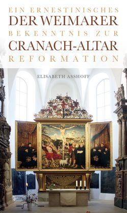 Der Weimarer Cranach-Altar von Asshoff,  Elisabeth