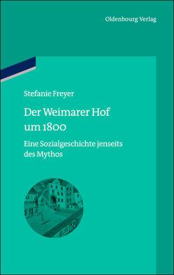 Der Weimarer Hof um 1800 von Freyer,  Stefanie