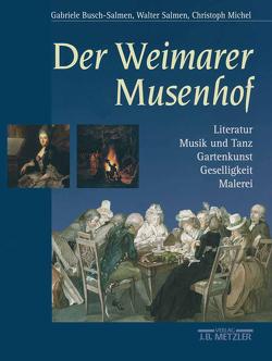 Der Weimarer Musenhof von Busch-Salmen,  Gabriele, Michel,  Christoph, Salmen,  Walter