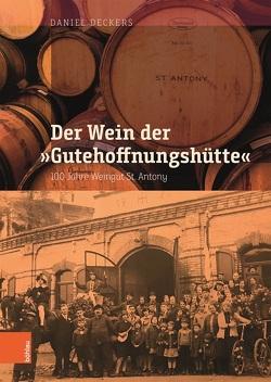 """Der Wein der """"Gutehoffnungshütte"""" von Deckers,  Daniel"""
