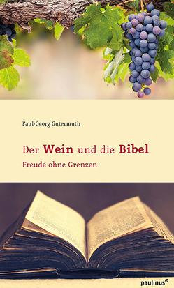 Der Wein und die Bibel von Gutermuth,  Paul-Georg
