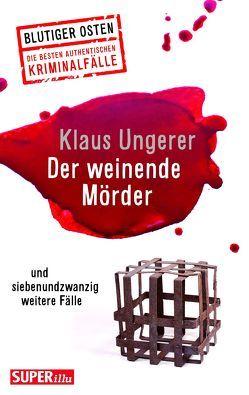 Der weinende Mörder von Ungerer,  Klaus