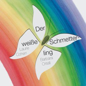 Der weiße Schmetterling von Cohen,  Laurie, Ortelli,  Barbara