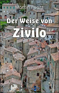Der Weise von Zivilo von Faatz,  Martin