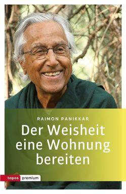 Der Weisheit eine Wohnung bereiten von Bochinger,  Christoph, Pannikar,  Raimon