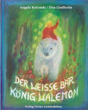 Der weisse Bär König Walemon von Koconda,  Angela, Lindholm,  Dan