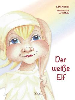 Der weiße Elf von Kronreif,  Karin, Modro,  Ulli