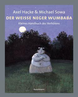 Der weiße Neger Wumbaba von Hacke,  Axel, Sowa,  Michael